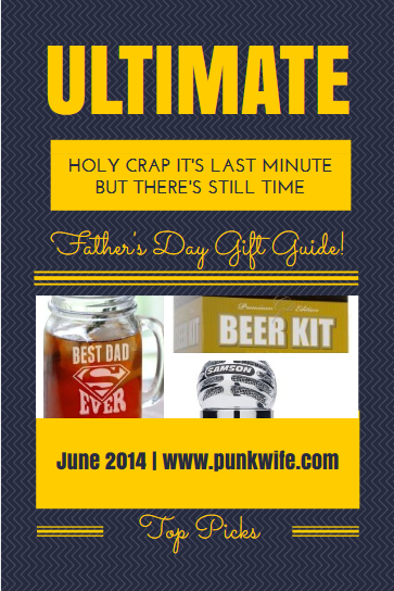 """Ultimate """"Holy Crap it's Last Minute But There's Still Time"""" Father's Day Gift Guide, 2014!"""